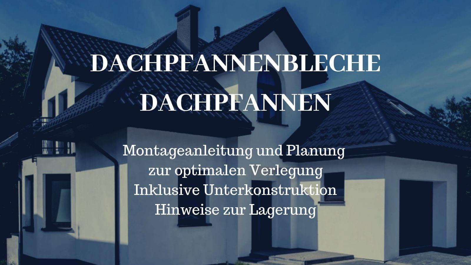 Dachpfannenbleche Und Dachpfannen Verlegeanleitung Und Montage